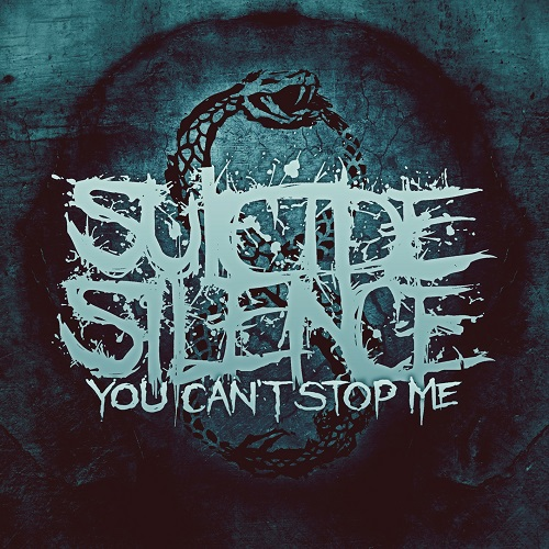 Suicide Silence - You Can't Stop Me - Artwork