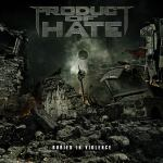 Product Of Hate – Buried In Violence