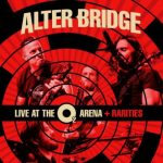 Alter Bridge – Live At The O2 Arena + Rarities