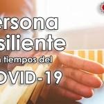 ¿Cómo mejorar tu resiliencia en tiempos del Covid 19?