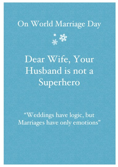 Dear Wife, Your Husband is not a Superhero
