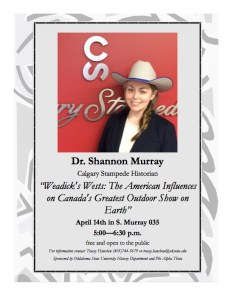 "Lecture: Dr. Shannon Murray, ""Weadick's West: The American Influences on Canada's Greatest Outdoor Show on Earth."" @ S Murray Hall 035"