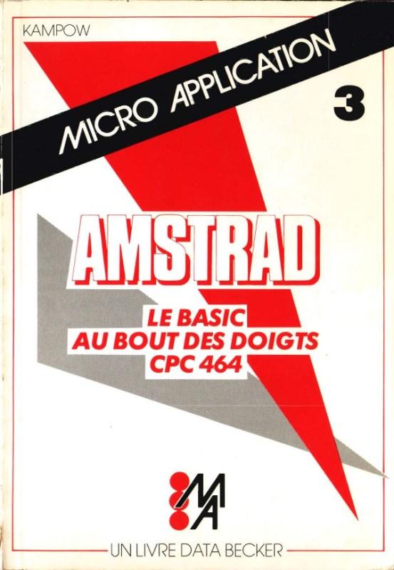 Micro Application n°03 Le BASIC au bout des doigts CPC 464
