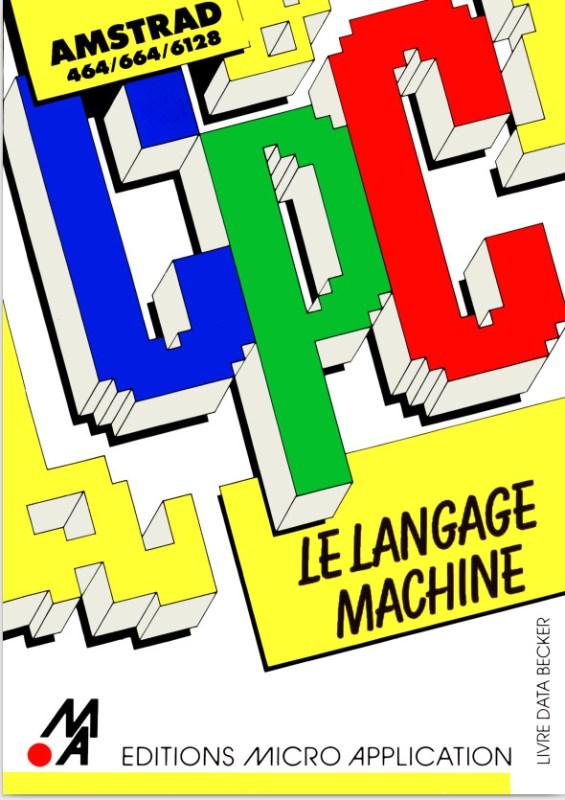 Micro Application n°07 Le langage machine pour l'Amstrad CPC464-664-6128 (acme)