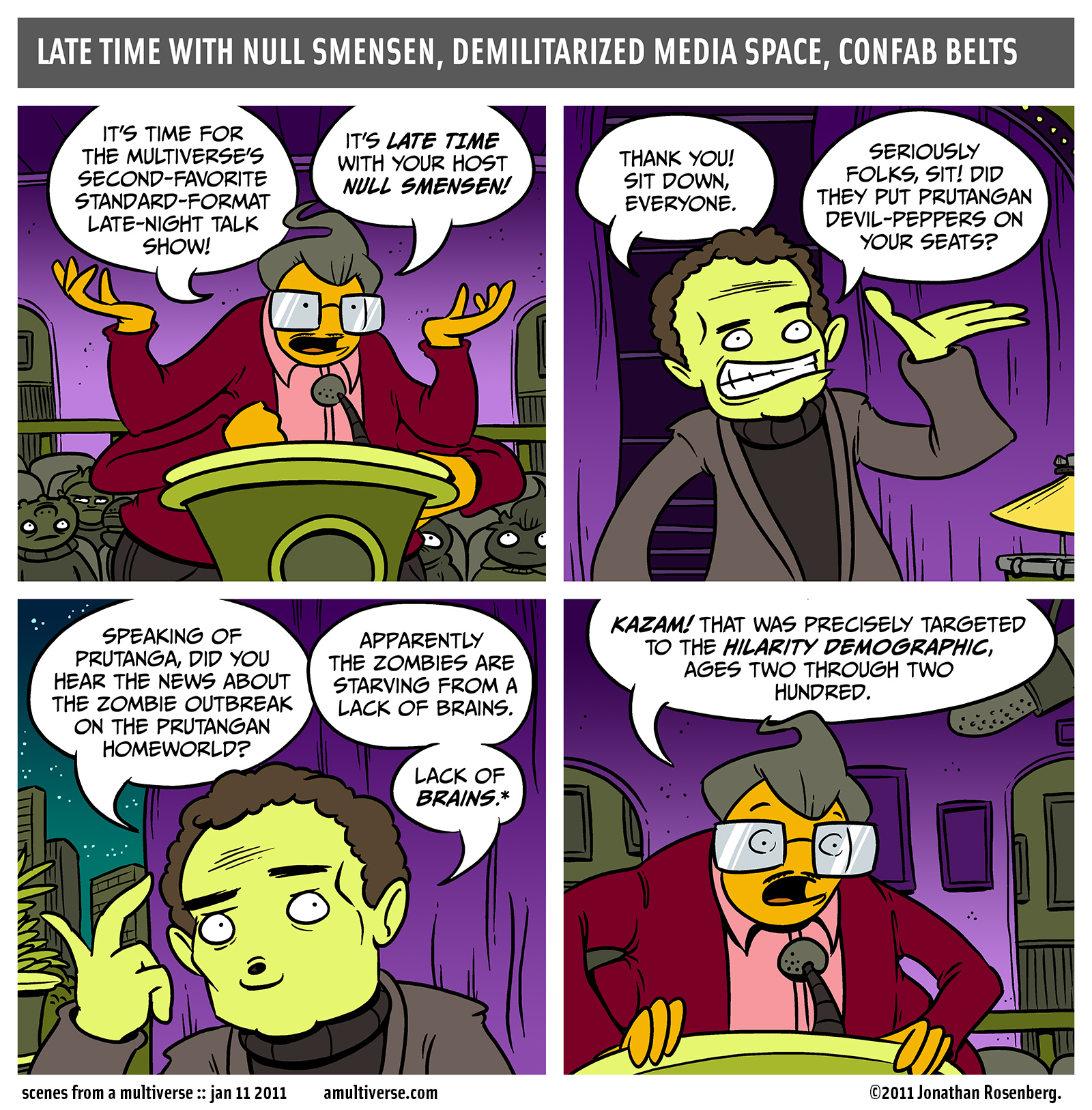 *NB: prutangans use solid state electronics for memory storage and thinking-related tasks and have no organic brains. this joke is in no way offensive to prutangans. this footnote is legal and binding under the current standard talk-show format LNF-3.2.2, ratified last year at DMS MeetingZone, extended details on file via hypernet