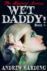 Andrew Harding - Wet Daddy - Book 4 Cover