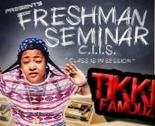 Tikki Famouz ~ Freshman Seminar