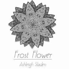 Ashleigh Sladen - Frost Flower cover