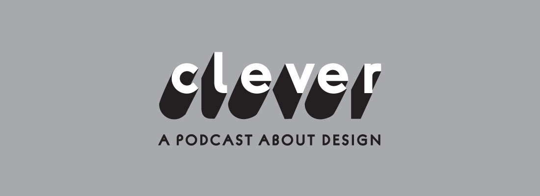 Clever, a podcast about design