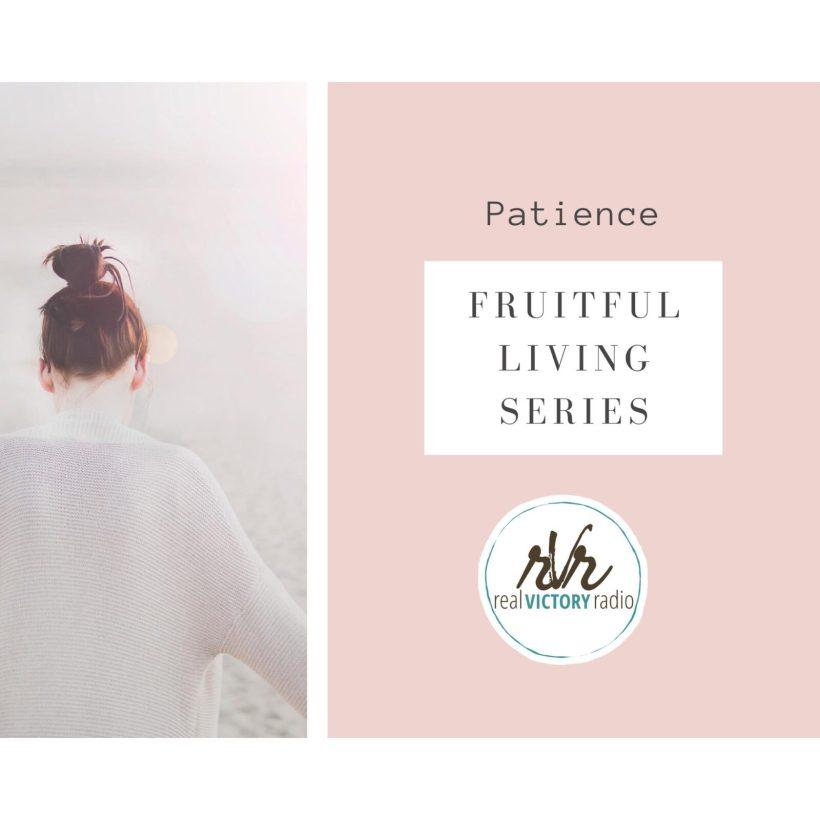 patience Fruitful Living Series
