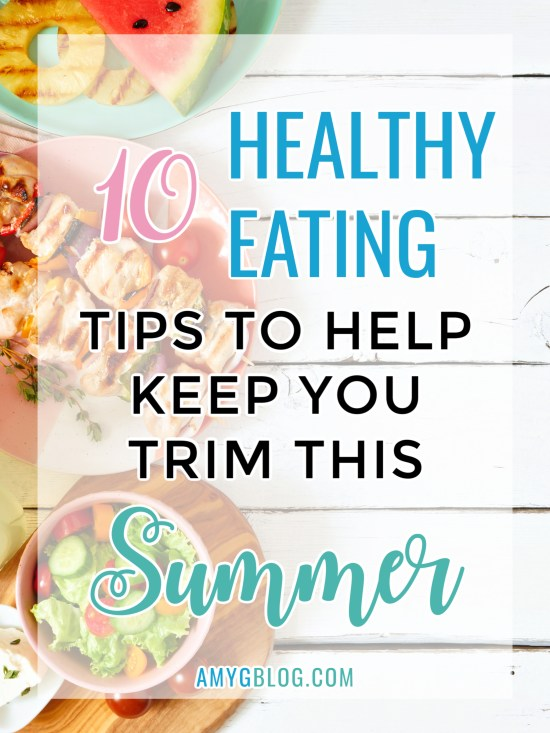 These healthy eating tips for summer will help you keep a slim waist line for swimsuit season! Keep these in mind to fuel your body with healthy energy! #summereating #bikinibody #summerbodytips #tipsforsummer