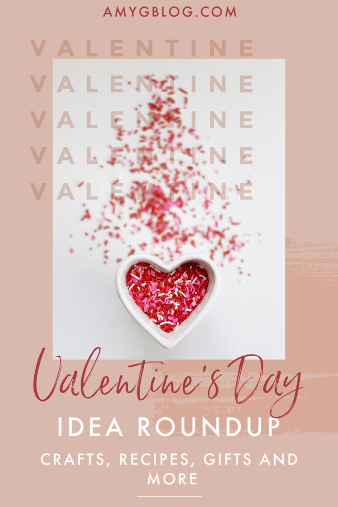Valentine's Day Idea Roundup