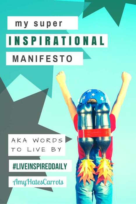 Amy Hates Carrots Inspirational Manifesto