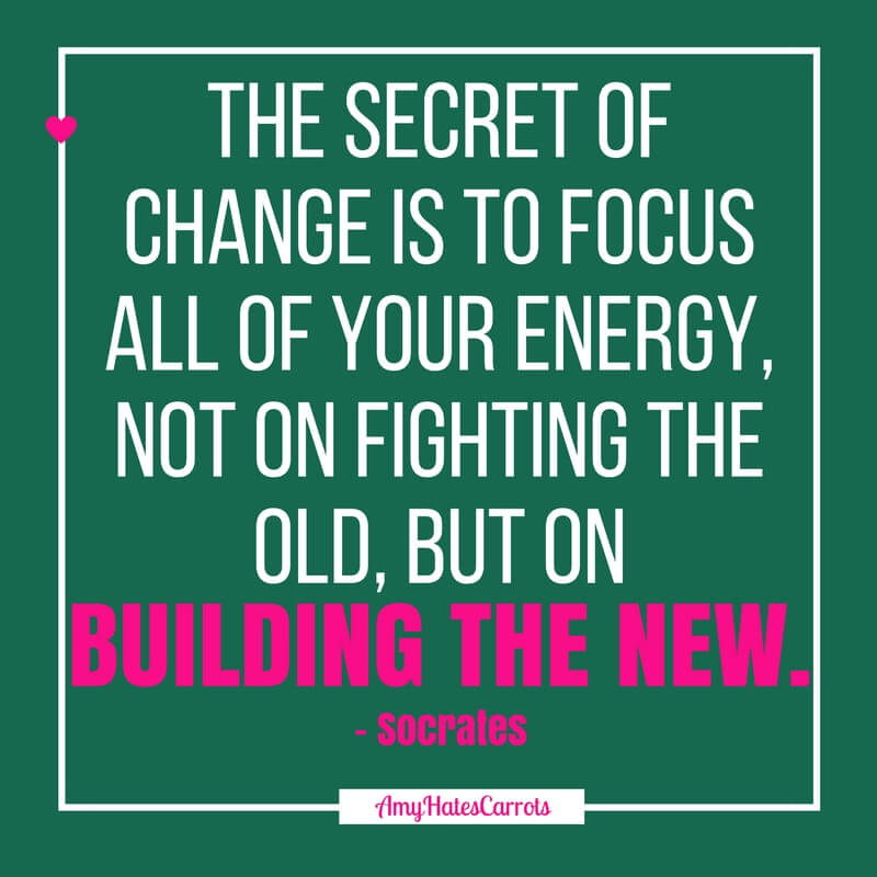 The secret of change is to focus all of your energy, not on fighting the old, but on building the new [Socrates] | Inspirational Words & Quotes | How to make New Year's resolutions actually happen