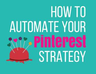 6 Ways To Boost Your Following By Automating Your Pinterest Strategy