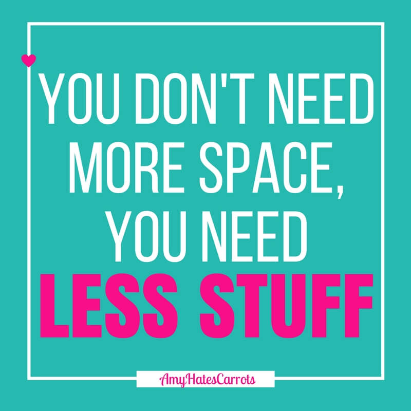 You don't need more space, you need less stuff. Time to declutter your life and home with this step-by-step guide.