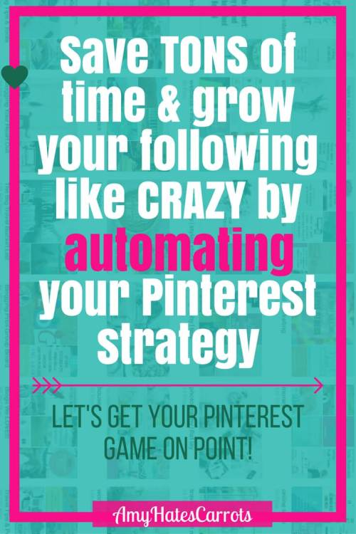 Save TONS of time & grow your following like CRAZY by automating your Pinterest strategy