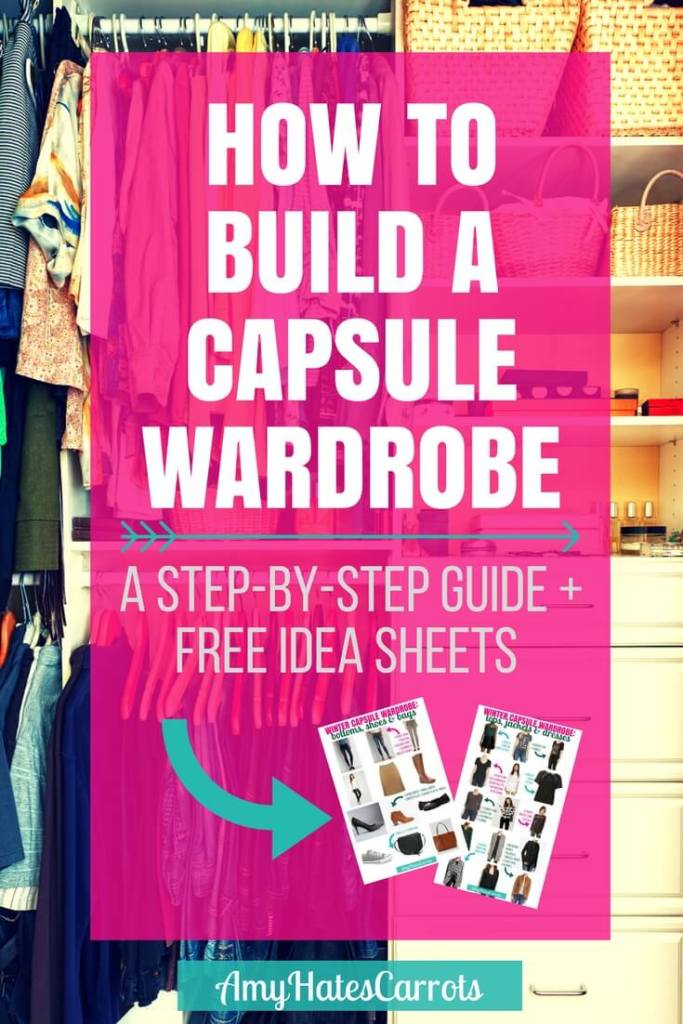 How to build a capsule wardrobe | A step-by-step guide with free idea sheets. Let's simplify our lives by simplifying our wardrobe!