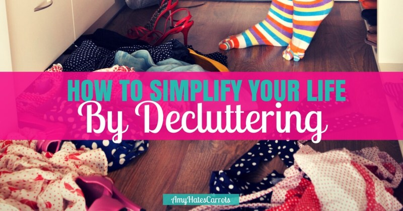 Simplify Your Life By Decluttering It | A Step-By-Step Guide