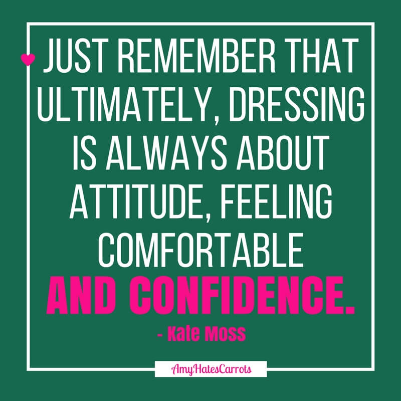 Just remember that ultimately, dressing is always about attitude, feeling comfortable and confidence. Kate Moss. | How to build a capsule wardrobe