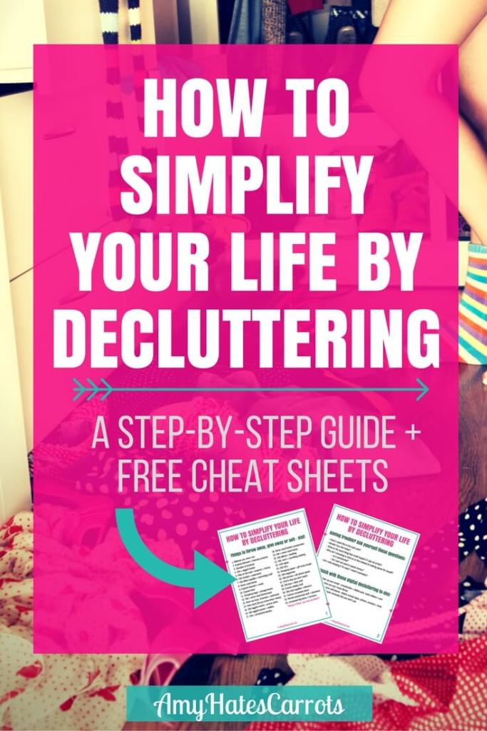 How to simplify your life by decluttering plus a step-by-step guide & free cheat sheets.
