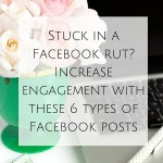 Stuck In a Facebook Rut? Increase Engagement with These 6 Types of Posts!