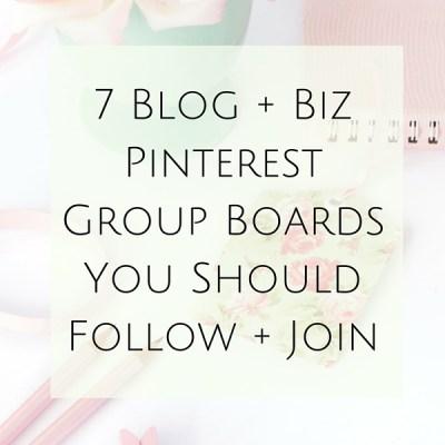 7 Blog + Biz Pinterest Group Boards You Should Follow + Join