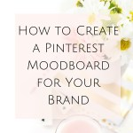 How to Create a Pinterest Moodboard for Your Brand