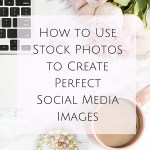 How to Use Stock Photos to Create Perfect Social Media Images