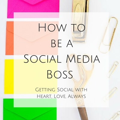 How to be a Social Media Boss – Getting Social with Alexandra from Heart, Love, Always