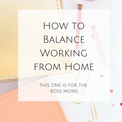 How to Balance Working from Home