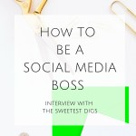 How to Be a Social Media Boss – Interview with The Sweetest Digs