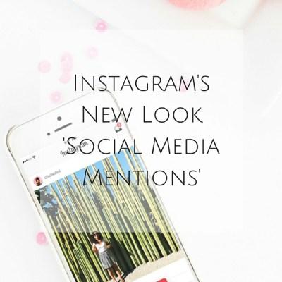 Instagram's New Look ~ Social Media Mentions