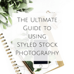 The Ultimate Guide to Using Styled Stock Photography