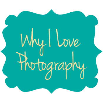 Why-I-Love-Photography