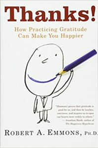 Thanks - how practicing gratitude can make you happier by Robert Emmons