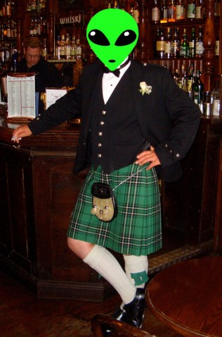 The best place to spot alien in a kilt is in a Scottish bar. They usually appear after about your fourth whisky.