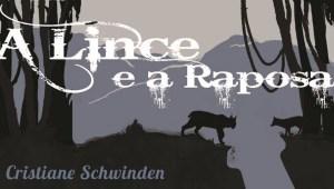 Livro – A Lince e a Raposa (Cristiane Schwinden) – Romance Lésbico