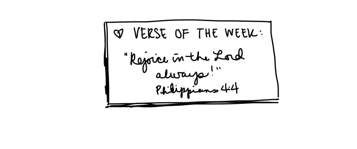verse of the week: rejoice in the lord always! Philippians 4:4