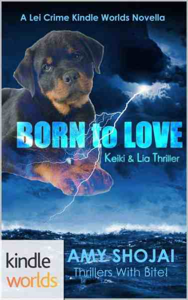 Born To Love: Keiki & Lia Thriller (Lei Crime Series Kindle Worlds Novella)