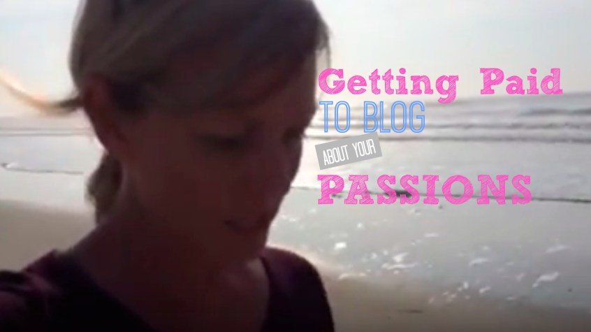 getting paid to blog about your passions