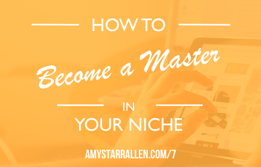 how to become a master in your niche