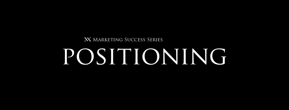 Marketing Success Series: Positioning