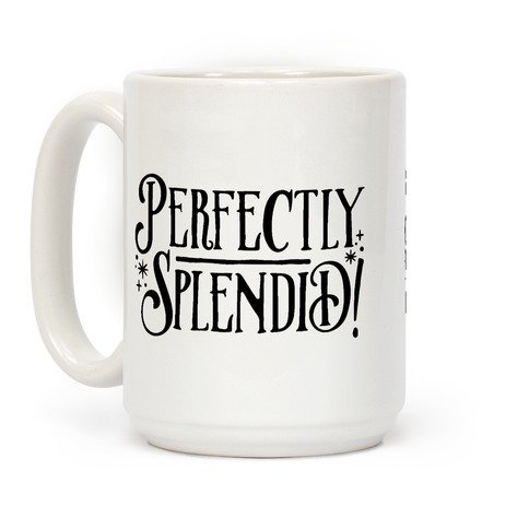 Perfectly Splendid Mug