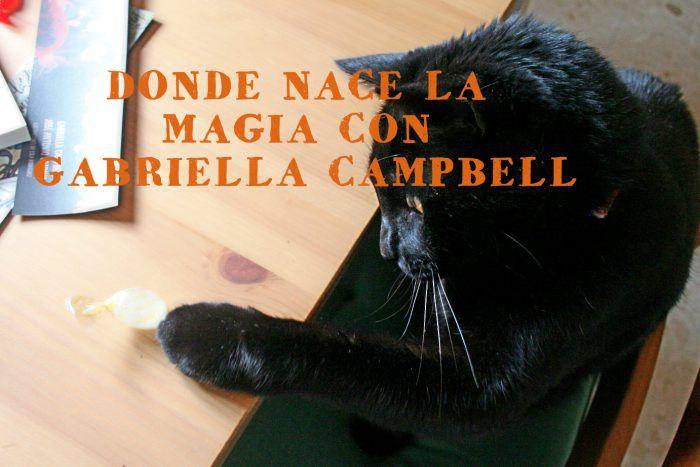 DONDE NACE LA MAGIA CON GABRIELLA CAMPBELL