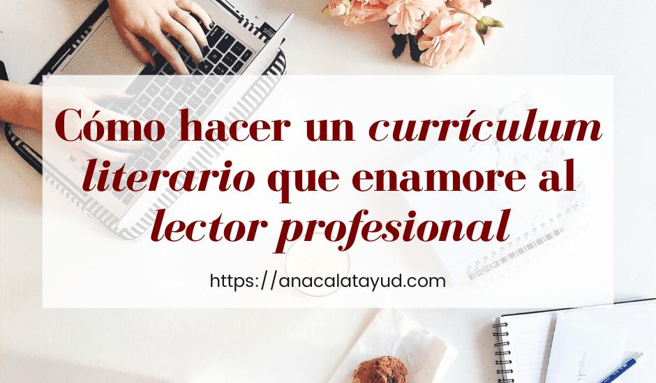 Cómo hacer un currículum literario que enamore al lector profesional