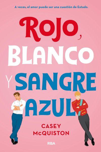 Libro New Adult para el día del libro: Rojo, blanco y sangre azul (Casey McQuiston)