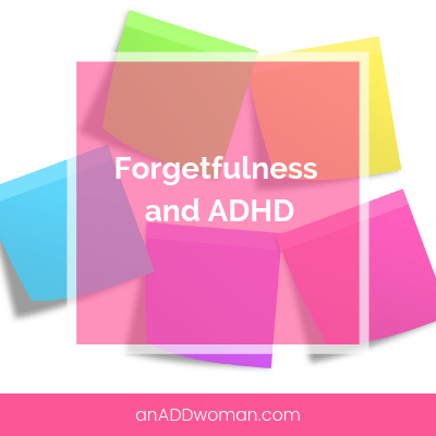 Forgetfulness and ADHD