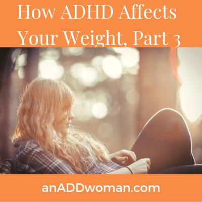 Weight loss, ADHD an add woman