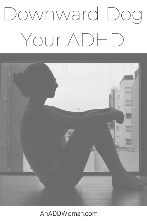 Downward Dog Your ADHD